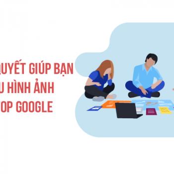 5 Bí Quyết Giúp Bạn Tối Ưu Hình Ảnh Lên Top Google