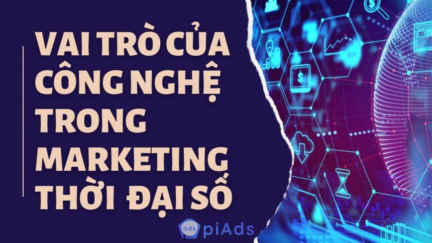 Vai trò của công nghệ trong Marketing thời đại số