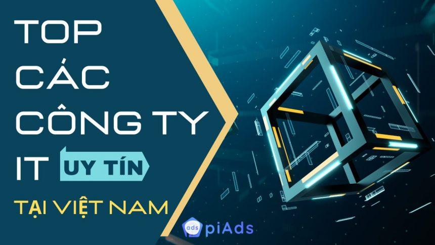 TOP các công ty IT uy tín tại Việt Nam